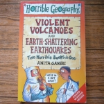 Violent Volcanoes + Earth-Shattering Earthquakes (Two Horrible Books in One)