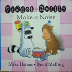 Fidget and Quilly Make a Noise (Board Book)