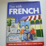 Fun With FRENCH (Words and Phrases for 50 Really Useful Topics)