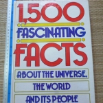 1,500 Fascinating Facts About the Universe, the World and Its People