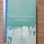The Girl in the Picture (The Remarkable Story of Vietnam's Most Famous Casualty)