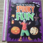 SPOOKY FUNS (Creepy Crafs, Spooky Food and Goulish Games)