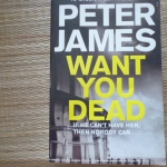Want You Dead (By Peter James)