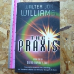 The Praxis (Book One of Dread Empired's Fall)