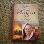 The Great Plague: The Diary of Alice Paynton, London 1665-1666 (My Story Series)
