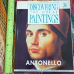 Discovering the Great Paintings 36: ANTONELLO