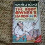 Horrible Science: The Body Owner's Handbook
