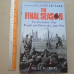 The Final Season: The Footballers Who Fought and Died in the Great War (Hardback)