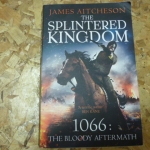 The Splintered Kingdom (1066: The Bloody Aftermath)