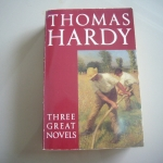 Three Great Novels by Thomas Hardy (Far From the Madding Crowd/ The Mayor of Casterbridge/ Tess of the d'Urbervilles)