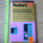 (Fodor's 97) Cancun, Cozumel, Yucatan, Peninsula (The Complete Guide With Water Sports, Beaches, Markets and Maya Ruins)