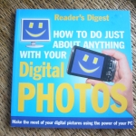 How To Do Just About Anything With Your Digital Photos (Reader's Digest)