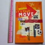 It's Your Move (A Guide to Moving to Secondary School)