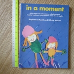 In A Moment (Mini-topics for Classroom, substitute and supply teachers with children from 5 to 8)
