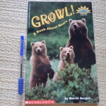 GROWL! a Book About Bears (Hello Reader level 3 Grades 1 & 2/ Science)