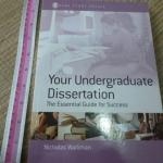Your Undergraduate Dissertation: The Essential Guide For Success (SAGE Study Skills)