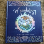 WIZARDOLOGY (The Book of the Secrets of Merlin)