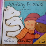 Making Friends! (Flap Board Book)