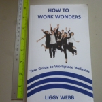 How to Work Wonders (Your Guide to Workplace Wellness)