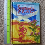 The Story of Scotland's Flag and the Lion and Thistle (Mini Book)