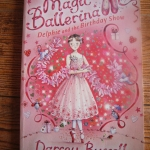 Magic Ballerina 6:Delphie and the Birthday Show