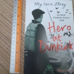 Hero At Dunkurk (My True Story)