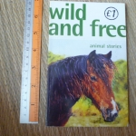 Wild And Free (Animal Stories)
