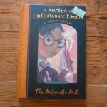 A Series of An Unfortunate Events (Book the Fourth : The Miserable Mill)