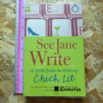 See Jane Write (A Girl's Guide to Writing Chick Lit)