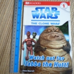 Star Wars The Clone Wares-Beginning To read 1 (DK Readers): Watch Out For Jabba the Hutt!