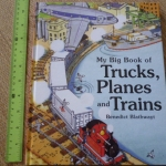My Big Book of Trucks, Planes and Trains