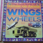 My First Book of Questions And Answers About WINGS And WHEELS