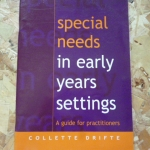 Special Needs in Early Years Settings: A guide For Practitioners