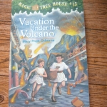 Magic Tree House 13: Vacation Under the Volcano