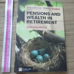 Pensions And Wealth in Retirement (Financial Times Guides)
