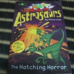 The Hatching Horror (Astrosaurs)