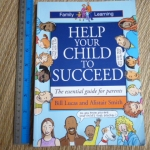 Help Your Child to Succeed (The Essential Guide For Parents)