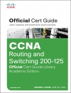 CCNA Routing and Switching 200-125 Official Cert Guide Library , Academic Edition - 9781587205996