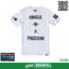 เสื้อยืด 7TH STREET - SOFTTECH รุ่น Single Is(Not) A Freedom | White